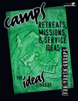 Camps, Retreats, Missions and Service Ideas