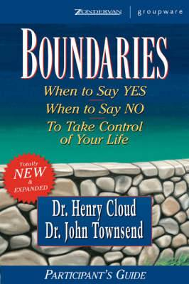 Boundaries: When to Say Yes, How to Say No: Participant's Guide