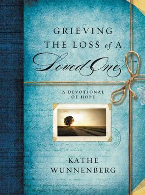 Grieving the Loss of a Loved One: A Devotional Companion