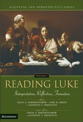 Reading Luke: Interpretation, Reflection, Formation