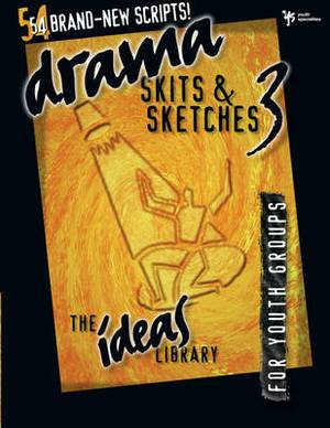 Drama, Skits, and Sketches: For Youth Groups: Bk. 3
