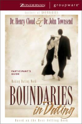 Boundaries in Dating Participant's Guide: Making Dating Work: Participant's Guide