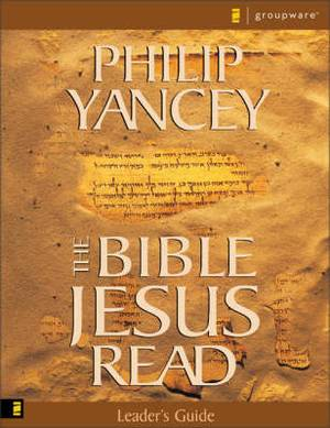 The Bible Jesus Read: An 8-session Exploration of the Old Testament: Leader's Guide