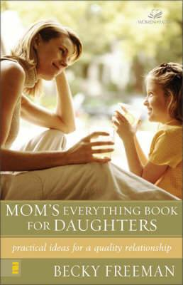 Mom's Everything Book for Daughters: Practical Ideas for a Quality Relationship