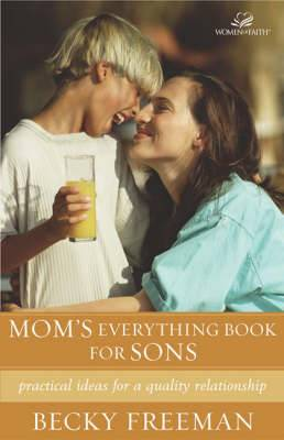 Mom's Everything Book for Sons: Practical Ideas for a Quality Relationship