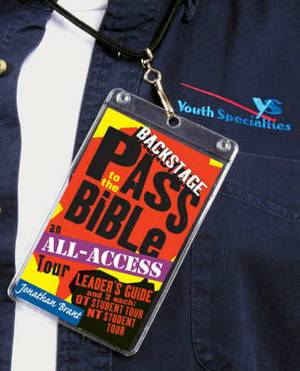 Backstage Pass to the Bible: An All-access Tour Through Both Testaments