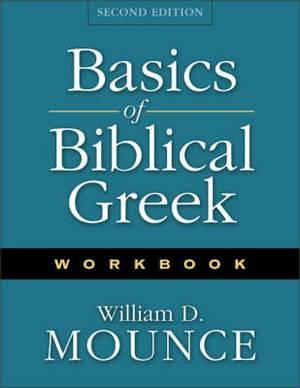 Basics of Biblical Greek: Workbook: Workbook