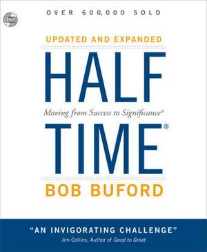 Halftime: Moving from Success to Significance: Unabridged