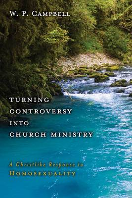 Turning Controversy into Church Ministry: A Christ-like Response to Homosexuality