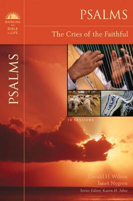 Psalms: The Cries of the Faithful