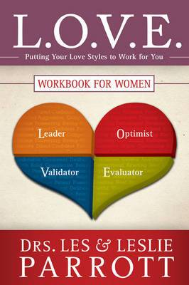 L.O.V.E.. Workbook for Women: Putting Your Love Styles to Work for You