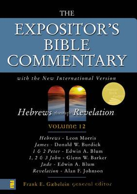 The Expositor's Bible Commentary: With the New International Version: v. 12: Hebrews Through Revelation