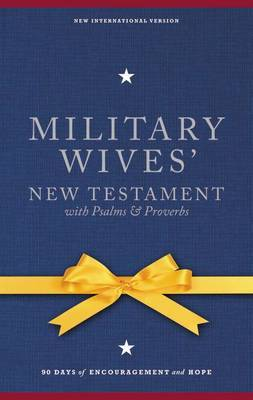 NIV Military Wives' New Testament with Psalms and Proverbs: 90 Days of Encouragement and Hope