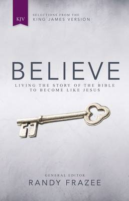 KJV, Believe: Living the Story of the Bible to Become Like Jesus