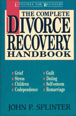 The Complete Divorce Recovery Handbook