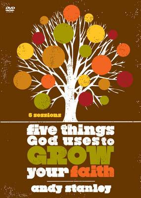 Five Things God Uses to Grow Your Faith, Session 6