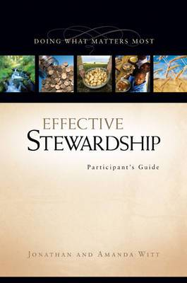 Effective Stewardship Participant's Guide, Session 4: Doing What Matters Most