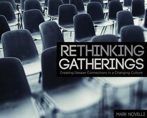 Rethinking Gatherings: Creating Deeper Connections in a Changing Culture