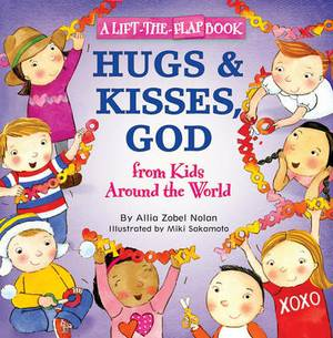 Hugs and Kisses, God: A Lift-the-flap Book