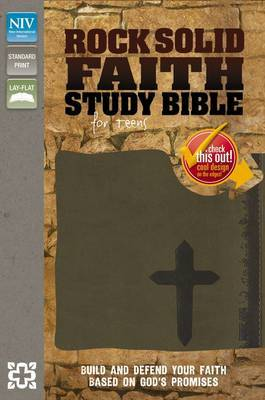 Rock Solid Faith Study Bible for Teens, NIV: Build and Defend Your Faith Based on God's Promises
