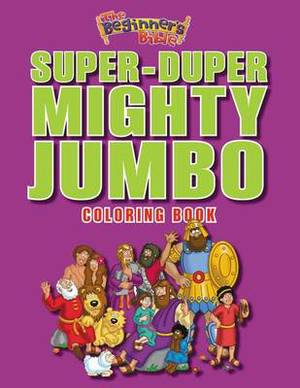The Beginner's Bible Super-Duper, Mighty, Jumbo Coloring Book