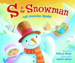 S Is for Snowman: God's Wintertime Alphabet