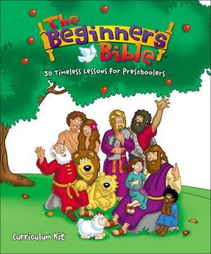 The Beginner's Bible Curriculum Kit: 30 Timeless Lessons for Preschoolers