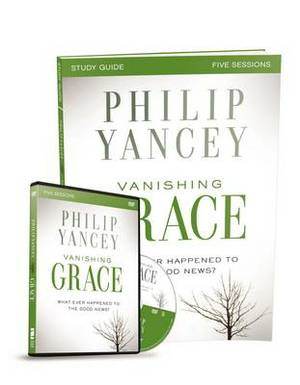 Vanishing Grace: Whatever Happened to the Good News?: Study Guide