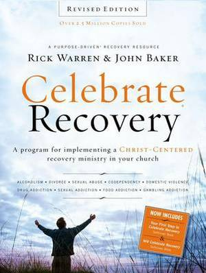 Celebrate Recovery: A Program for Implementing a Christ-Centered Recovery Ministry in Your Church