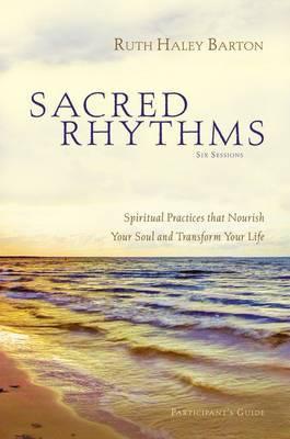 Sacred Rhythms Pack: Sacred Rhythms Participant's Guide with DVD Participant's Guide with DVD