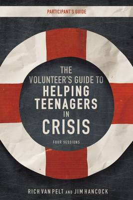 The Volunteer's Guide to Helping Teenagers in Crisis Participant's Guide