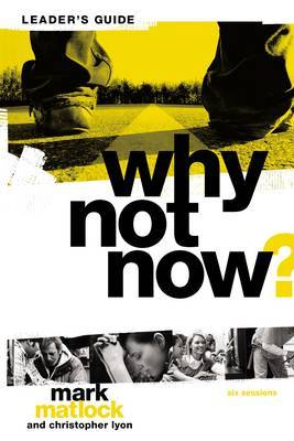 Why Not Now? Leader's Guide: You Don't Have to  Grow Up  to Follow Jesus