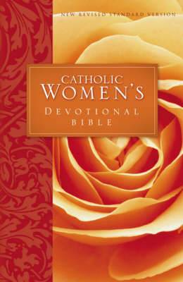 Catholic Women's Devotional Bible: Featuring Daily Mediations by Women and a Reading Plan Tied to the Lectionary