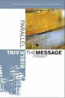 TNIV: WITH The Message AND Remix Parallel Bible