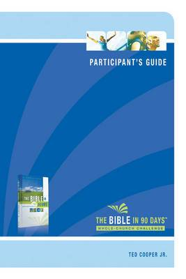 The Bible in 90 Days: Whole-Church Challenge: 14 Sessions: Participant's Guide