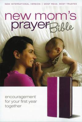 New Mom's Prayer Bible: Encouragement for Your First Year Together