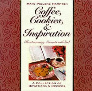 Coffee, Cookies and Inspiration: Heartwarming Moments with God