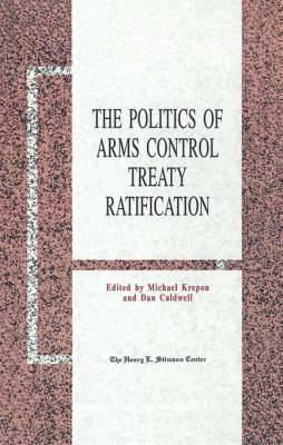 The Politics of Arms Control Treaty Ratification