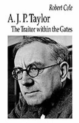 A. J. P. Taylor: The Traitor Within the Gates