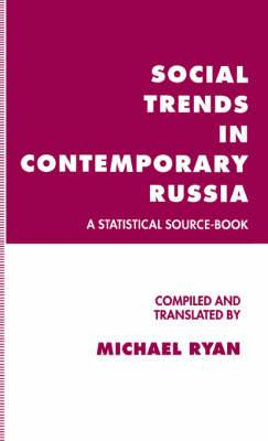 Social Trends in Contemporary Russia: A Statistical Source-Book: 1993