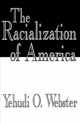 The Racialization of America