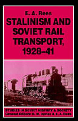 Stalinism and Soviet Rail Transport, 1928-41
