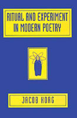 Ritual and Experiment in Modern Poetry