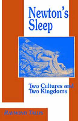 Newton's Sleep: The Two Cultures and the Two Kingdoms