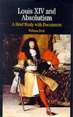 Louis XIV and Absolutism: A Brief Study with Documents