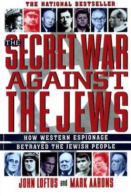 Secret War Jews: How Western Espionage Betrayed the Jewish People