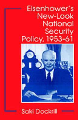 Eisenhower's New-Look National Security Policy, 1953-61