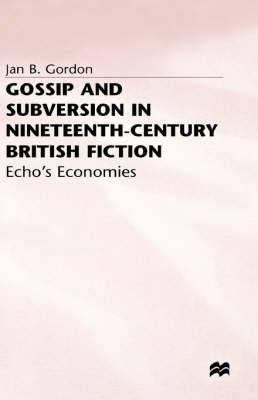 Gossip and Subversion in Nineteenth-Century British Fiction: Echo's Economies