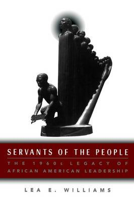 Servants of the People: The 1960s Legacy of African American Leadership