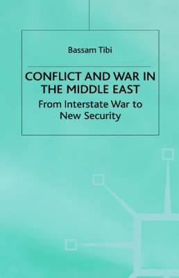 Conflict and War in the Middle East: From Interstate War to New Security